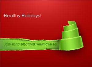 Happy Healthy Holidays!